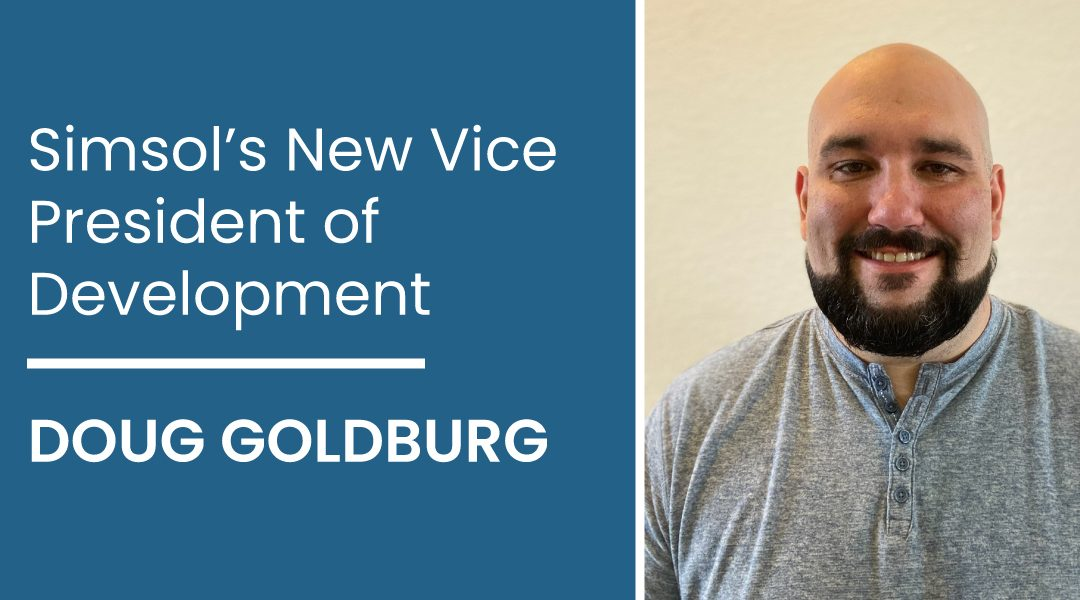 Simsol is proud to announce our New Vice President of Development, Doug Goldberg.